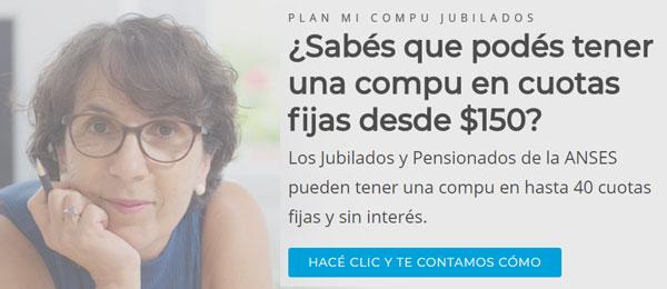 Con el Plan MI COMPU Jubilados podés tener tu compu en hasta 40 cuotas fijas y sin interés
