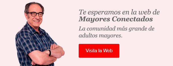 adultos mayores nos invitan a visitar el sitio de Mayores Conectados