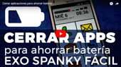 Cómo cerrar aplicaciones del celular EXO Spanky Fácil